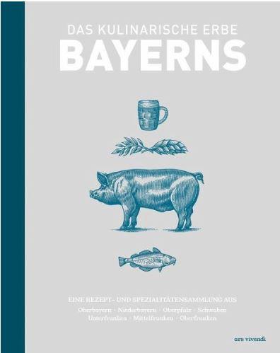 Buch Das kulinarische Erbe Bayerns