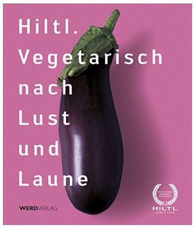 Buch Hiltl - Vegetarisch nach Lust und Laune